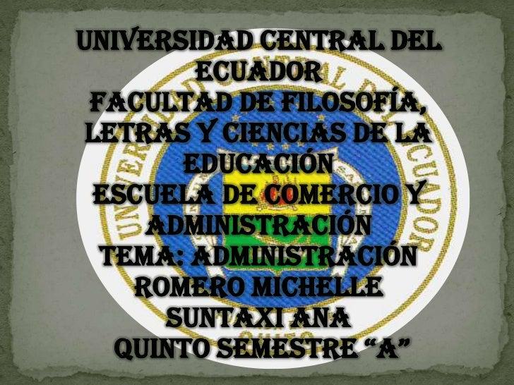 Universidad Central del        Ecuador Facultad de Filosofía, Letras y Ciencias de la       Educación  Escuela de Comercio...