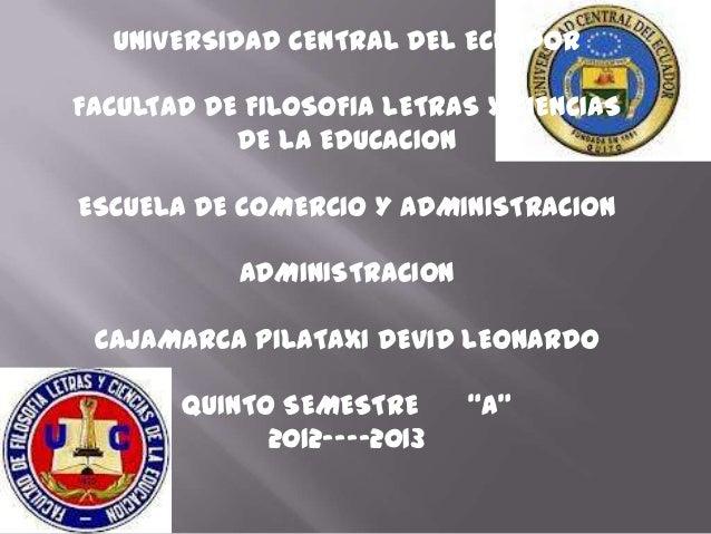 UNIVERSIDAD CENTRAL DEL ECUADORFACULTAD DE FILOSOFIA LETRAS Y CIENCIAS           DE LA EDUCACIONESCUELA DE COMERCIO Y ADMI...