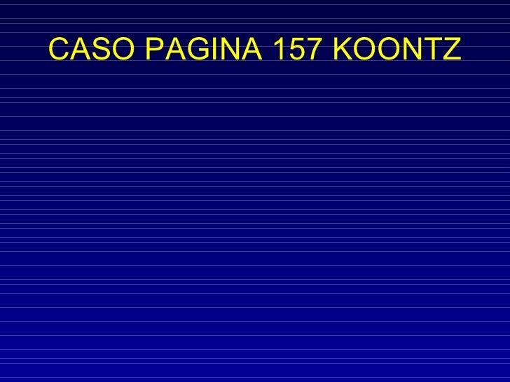 CASO PAGINA 157 KOONTZ