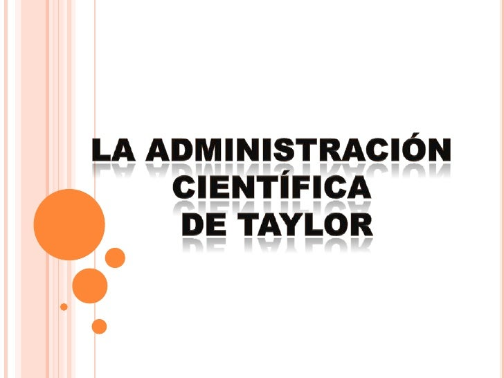 La administración científica<br /> de Taylor<br />