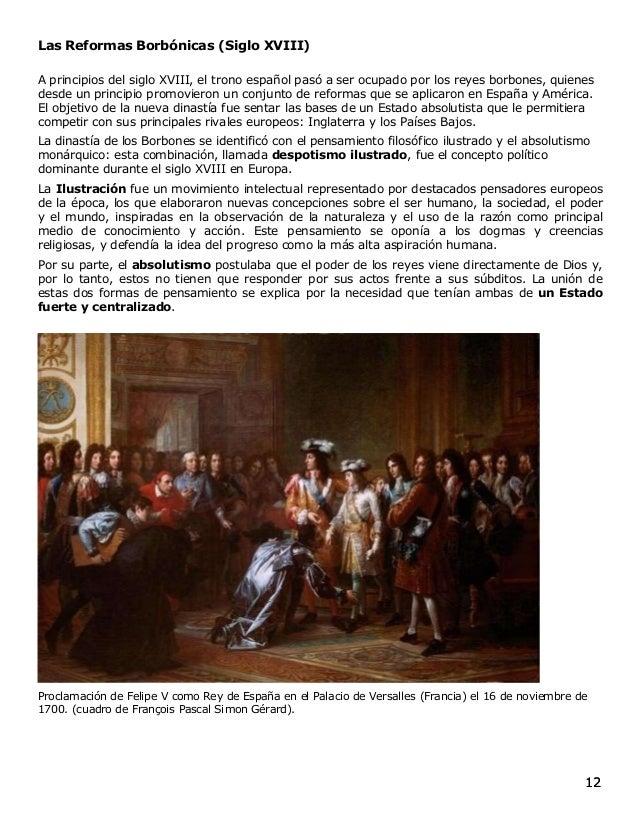 12 12 12 12 Las Reformas Borbónicas (Siglo XVIII) A principios del siglo XVIII, el trono español pasó a ser ocupado por lo...