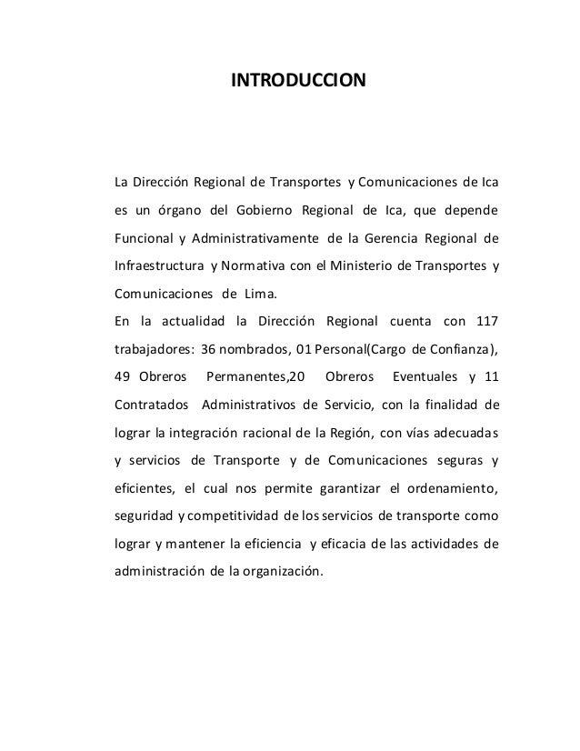 INTRODUCCION La Dirección Regional de Transportes y Comunicaciones de Ica es un órgano del Gobierno Regional de Ica, que d...