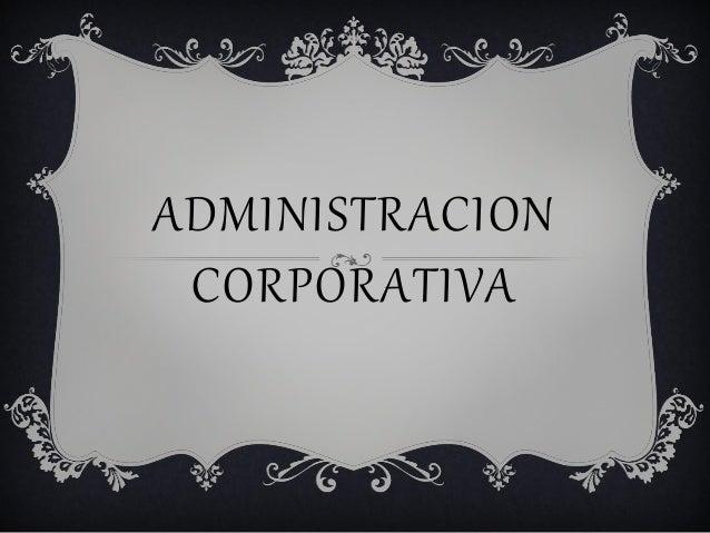 ADMINISTRACION CORPORATIVA