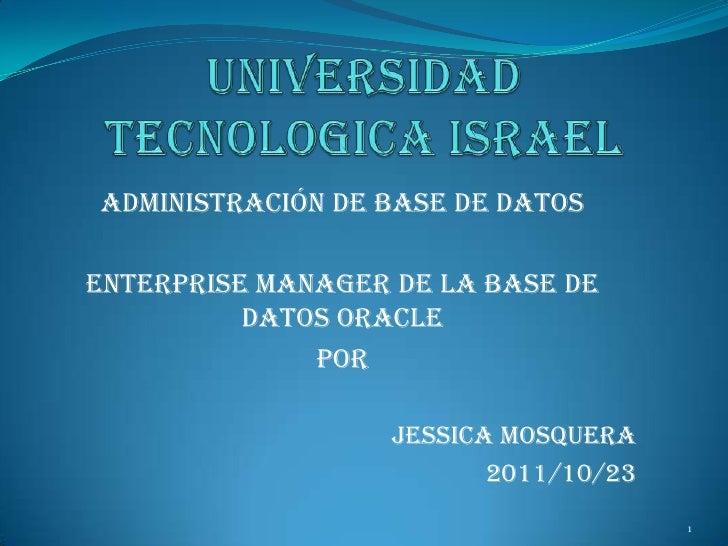 ADMINISTRACIÓN DE BASE DE DATOSEnterprise Manager de la base de          datos Oracle              POR                   J...
