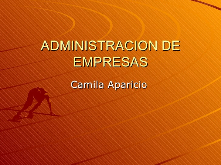 ADMINISTRACION DE EMPRESAS Camila Aparicio