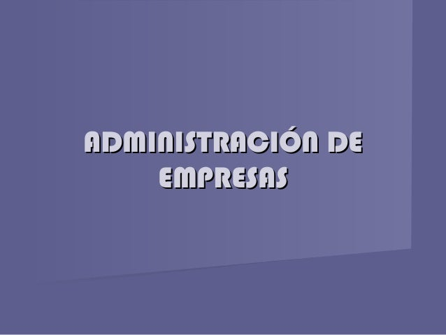 ADMINISTRACIÓN DEADMINISTRACIÓN DE EMPRESASEMPRESAS