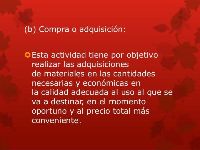  (e) Despacho o distribución:  Consiste en atender los requerimientos del usuario, encargándose de la distribución o ent...