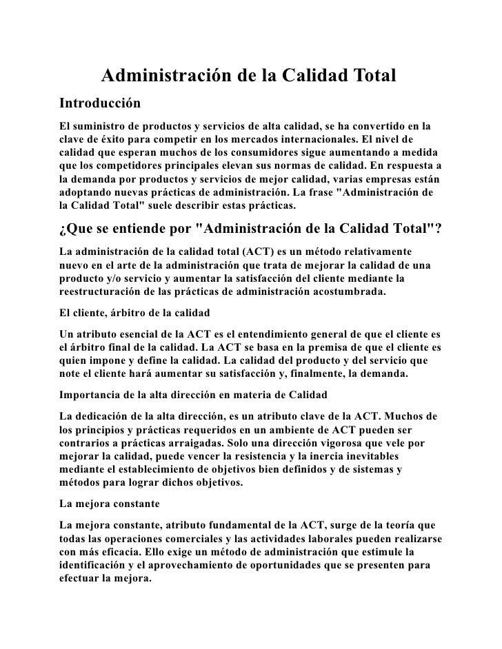 Administración de la Calidad TotalIntroducciónEl suministro de productos y servicios de alta calidad, se ha convertido en ...