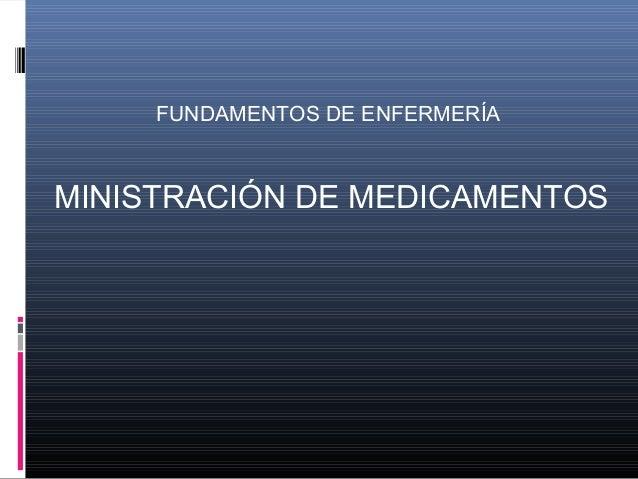 FUNDAMENTOS DE ENFERMERÍAMINISTRACIÓN DE MEDICAMENTOS