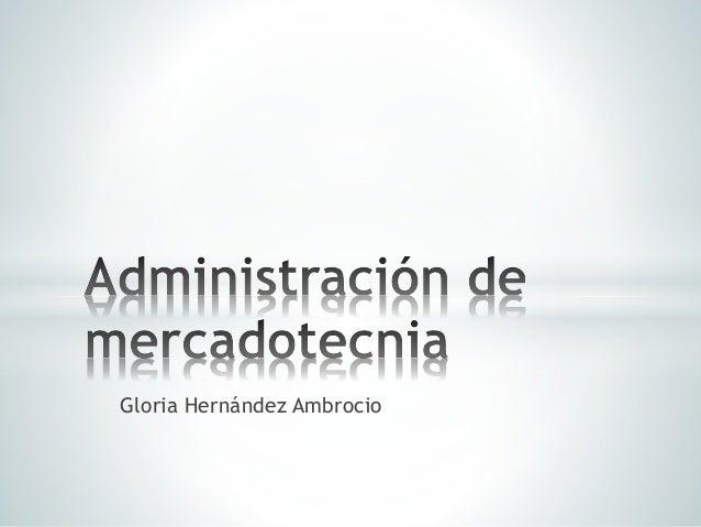 Administracion de mercadotecnia