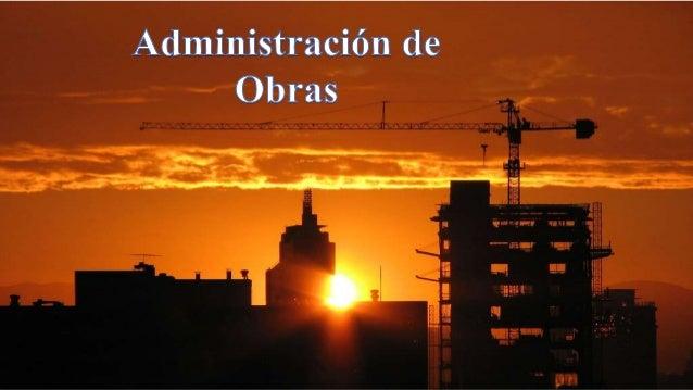 ¿ Qué es la administración de obras? El desarrollo que a tenido el sector de la construcción y minero en chile y el mundo ...