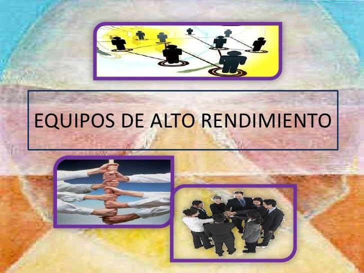EQUIPOS DE ALTO RENDIMIENTO<br />