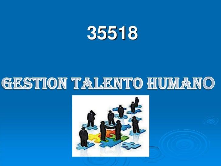 .<br />35518<br />GESTION TALENTO HUMANO <br />
