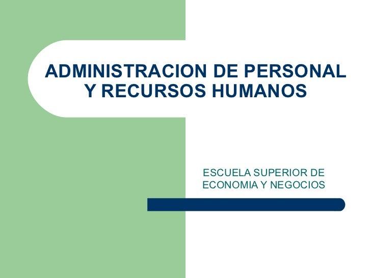 ADMINISTRACION DE PERSONAL Y RECURSOS HUMANOS ESCUELA SUPERIOR DE ECONOMIA Y NEGOCIOS