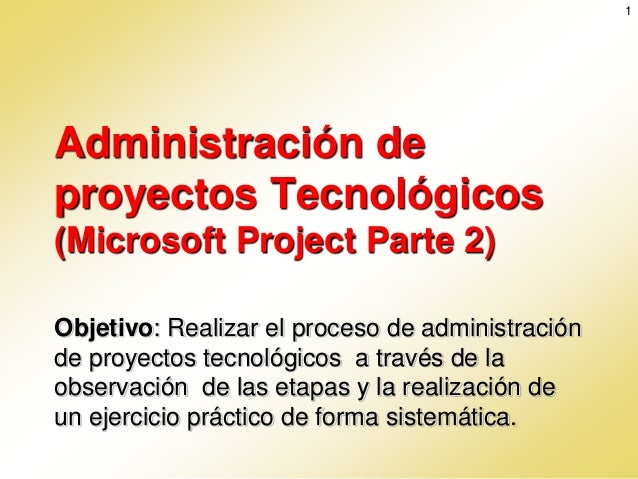 Administracion de proyectos tecnologicos 2 for Administracion de proyectos