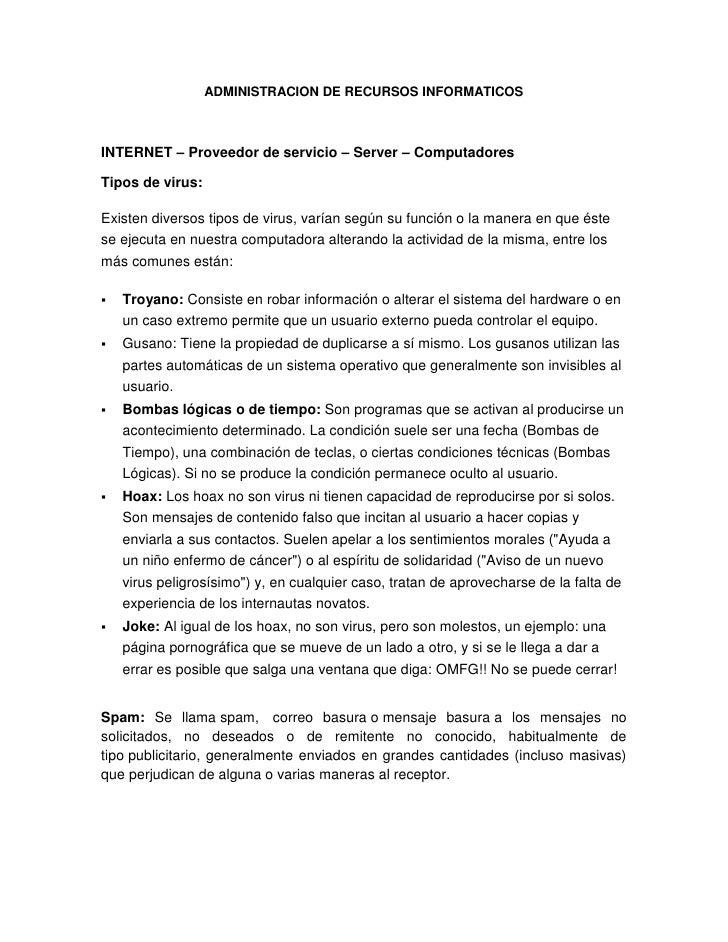 ADMINISTRACION DE RECURSOS INFORMATICOS<br />INTERNET – Proveedor de servicio – Server – Computadores<br />Tipos de virus:...
