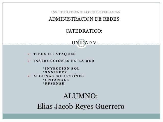 INSTITUTO TECNOLOGICO DE TEHUACAN         ADMINISTRACION DE REDES                CATEDRATICO:                   UNIDAD V ...