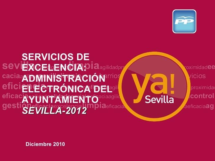 SERVICIOS DE EXCELENCIA: ADMINISTRACIÓN ELECTRÓNICA DEL AYUNTAMIENTO SEVILLA-2012 Diciembre 2010