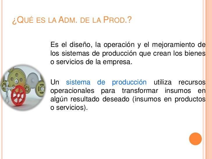 Advertencia<br />Sin embargo, la Administración de la Producción NO es una ciencia natural ni exacta. Combina variables y ...