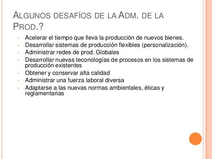 Las 5 P de la Adm. de la Prod.?<br />Los recursos son las 5 P de la AP: <br />  #Personas<br />  #Plantas<br />  #Partes<b...