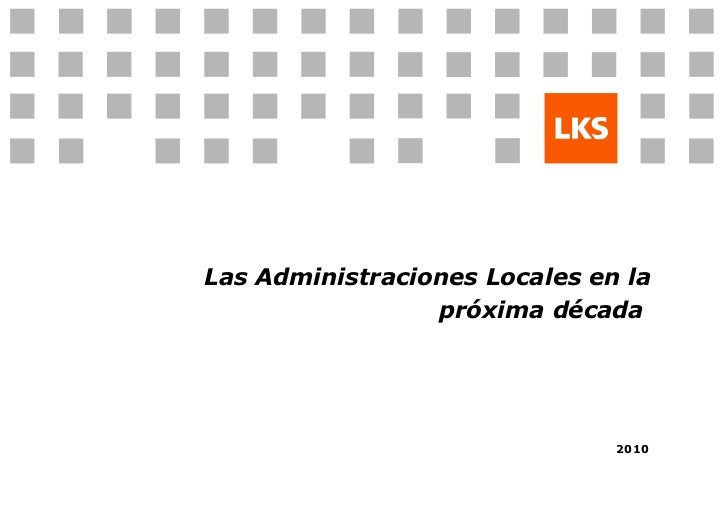 Las Administraciones Locales en la próxima década   2010