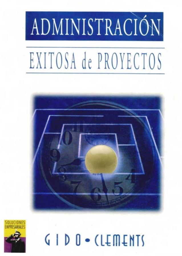 Libro administracion existosa de proyectos gido clements for Administracion de proyectos