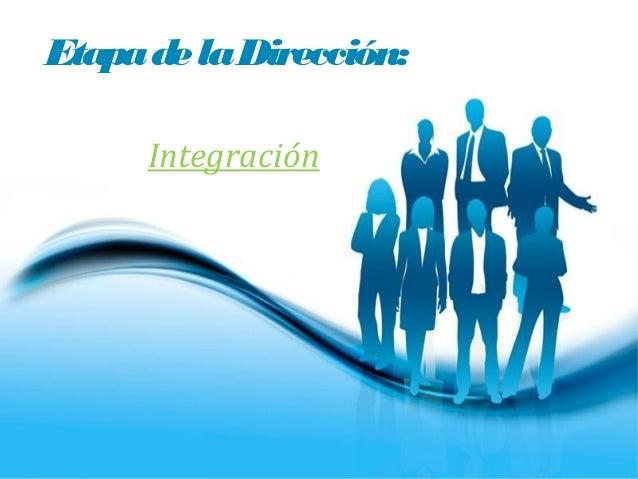 Etapa de la Dirección:      Integración                         Page 1