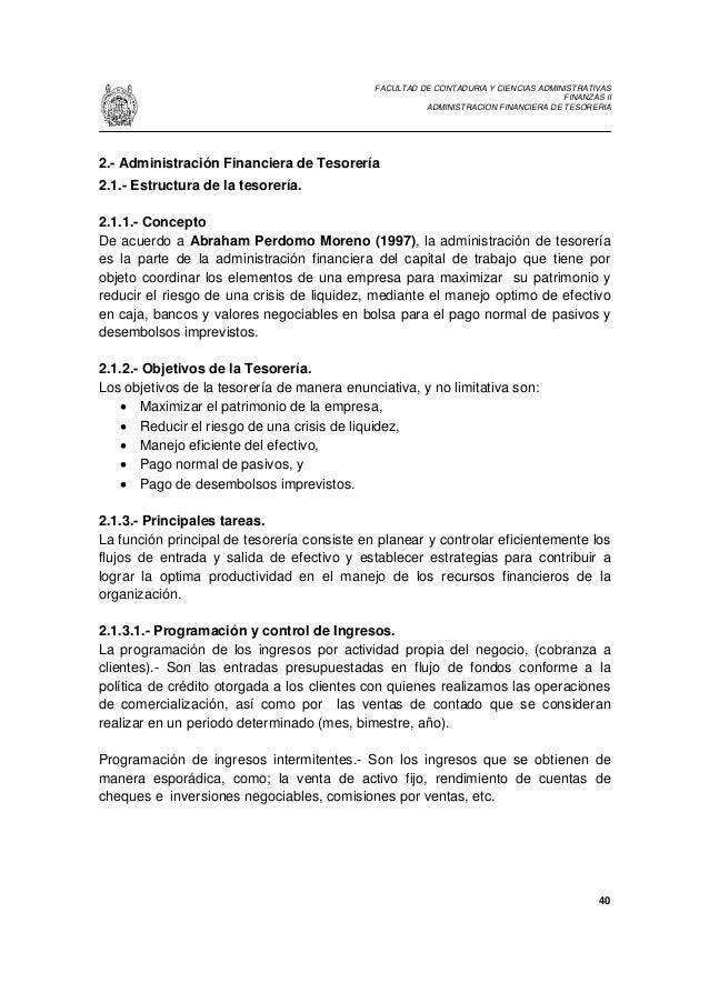 FACULTAD DE CONTADURIA Y CIENCIAS ADMINISTRATIVAS FINANZAS II ADMINISTRACION FINANCIERA DE TESORERIA 40 2.- Administración...