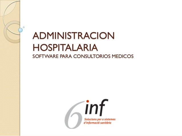 ADMINISTRACION HOSPITALARIA SOFTWARE PARA CONSULTORIOS MEDICOS