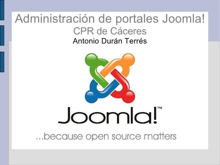 Administración de portales Joomla! CPR de Cáceres Antonio Durán Terrés