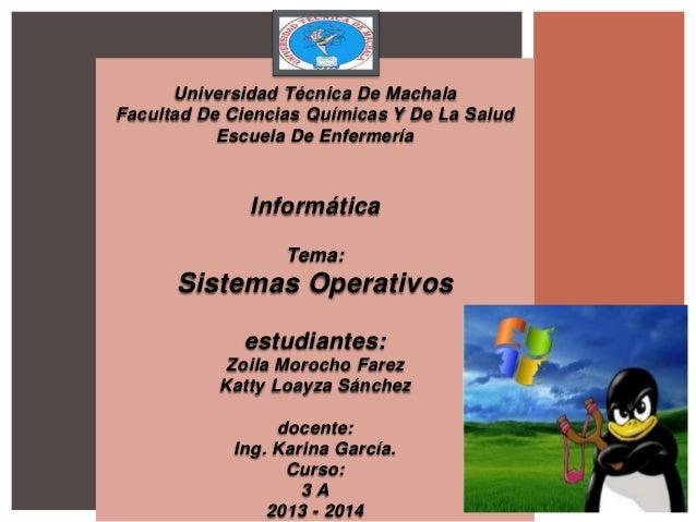 Universidad Técnica De Machala Facultad De Ciencias Químicas Y De La Salud Escuela De Enfermería  Informática Tema:  Siste...