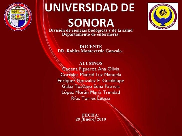 División de ciencias biológicas y de la salud Departamento de enfermería. DOCENTE DR. Robles Monteverde Gonzalo.  ALUMNOS ...