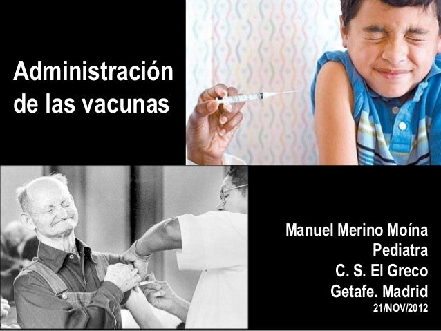 Administraciónde las vacunas                 Manuel Merino Moína                             Pediatra                     ...