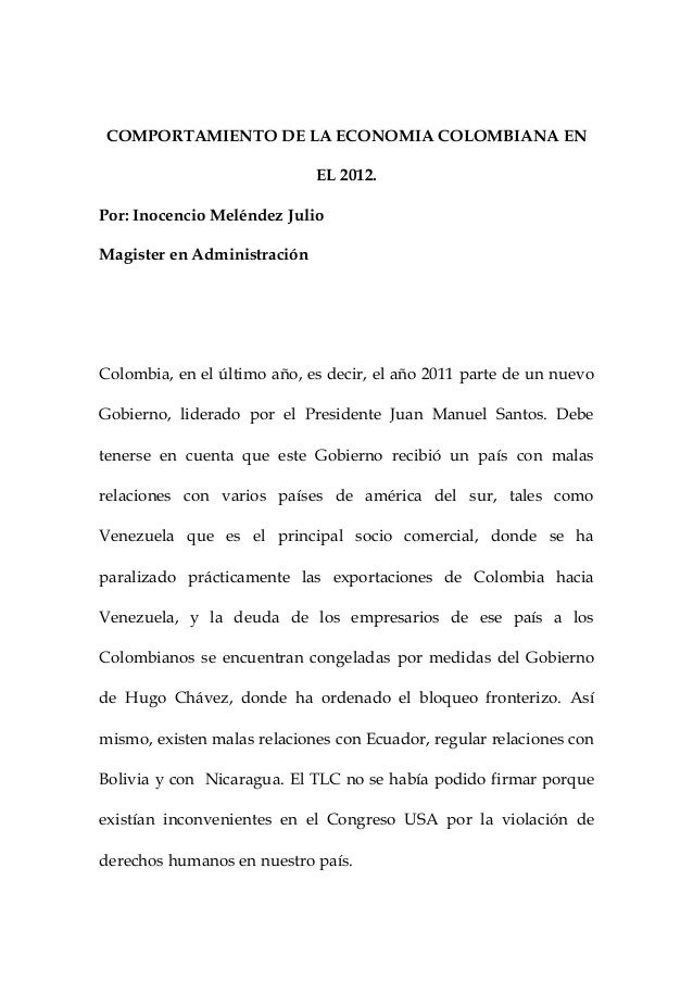 COMPORTAMIENTO DE LA ECONOMIA COLOMBIANA EN                             EL 2012.Por: Inocencio Meléndez JulioMagister en A...