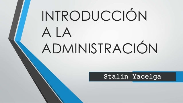 INTRODUCCIÓN A LA ADMINISTRACIÓN Stalin Yacelga