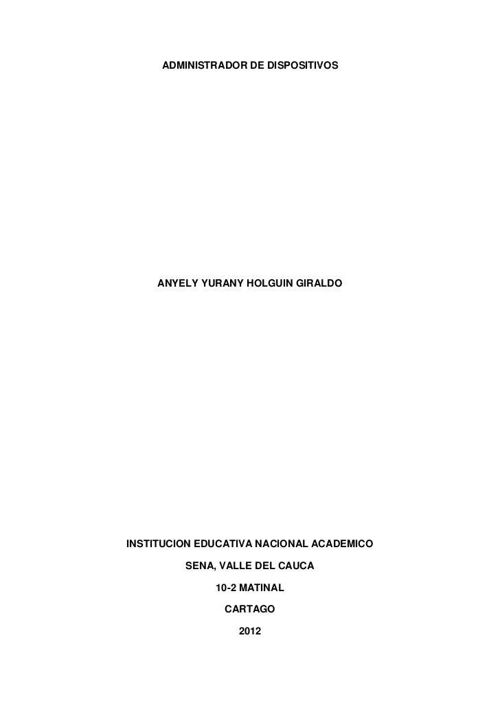 ADMINISTRADOR DE DISPOSITIVOS     ANYELY YURANY HOLGUIN GIRALDOINSTITUCION EDUCATIVA NACIONAL ACADEMICO         SENA, VALL...