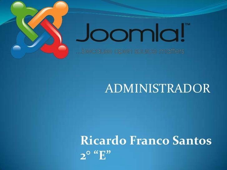 """ADMINISTRADORRicardo Franco Santos2° """"E"""""""