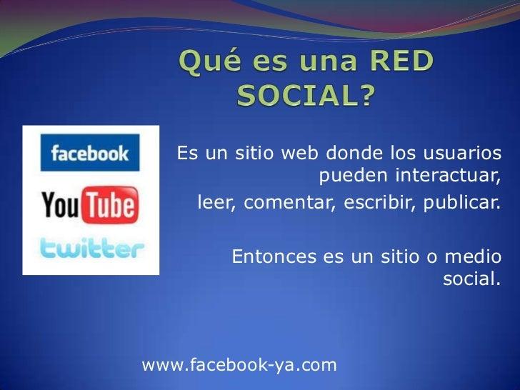 Es un sitio web donde los usuarios                  pueden interactuar,     leer, comentar, escribir, publicar.         En...