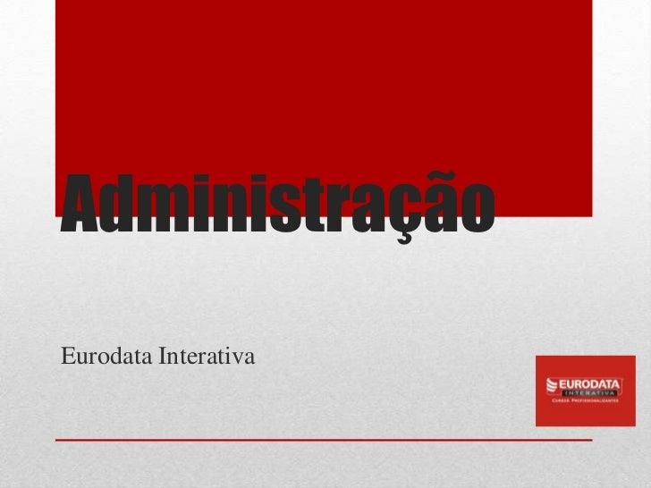 AdministraçãoEurodata Interativa