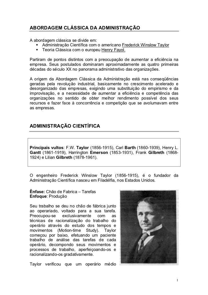 ABORDAGEM CLÁSSICA DA ADMINISTRAÇÃOA abordagem clássica se divide em:      Administração Científica com o americano Freder...