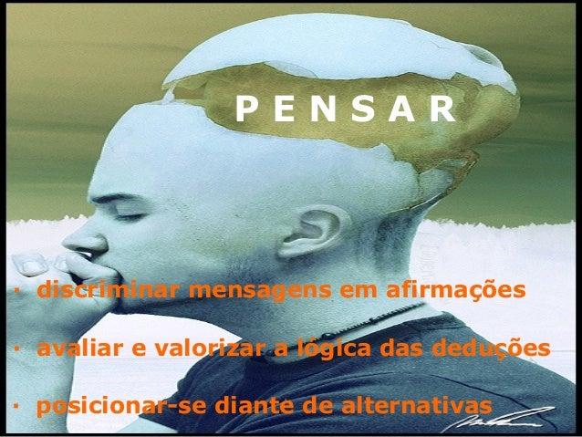 · discriminar mensagens em afirmações · avaliar e valorizar a lógica das deduções · posicionar-se diante de alternativas P...