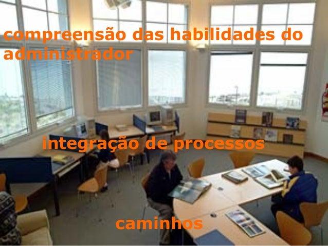 compreensão das habilidades do administrador integração de processos caminhos