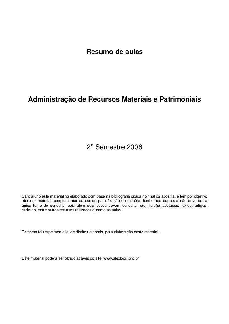 Resumo de aulas   Administração de Recursos Materiais e Patrimoniais                                      2o Semestre 2006...