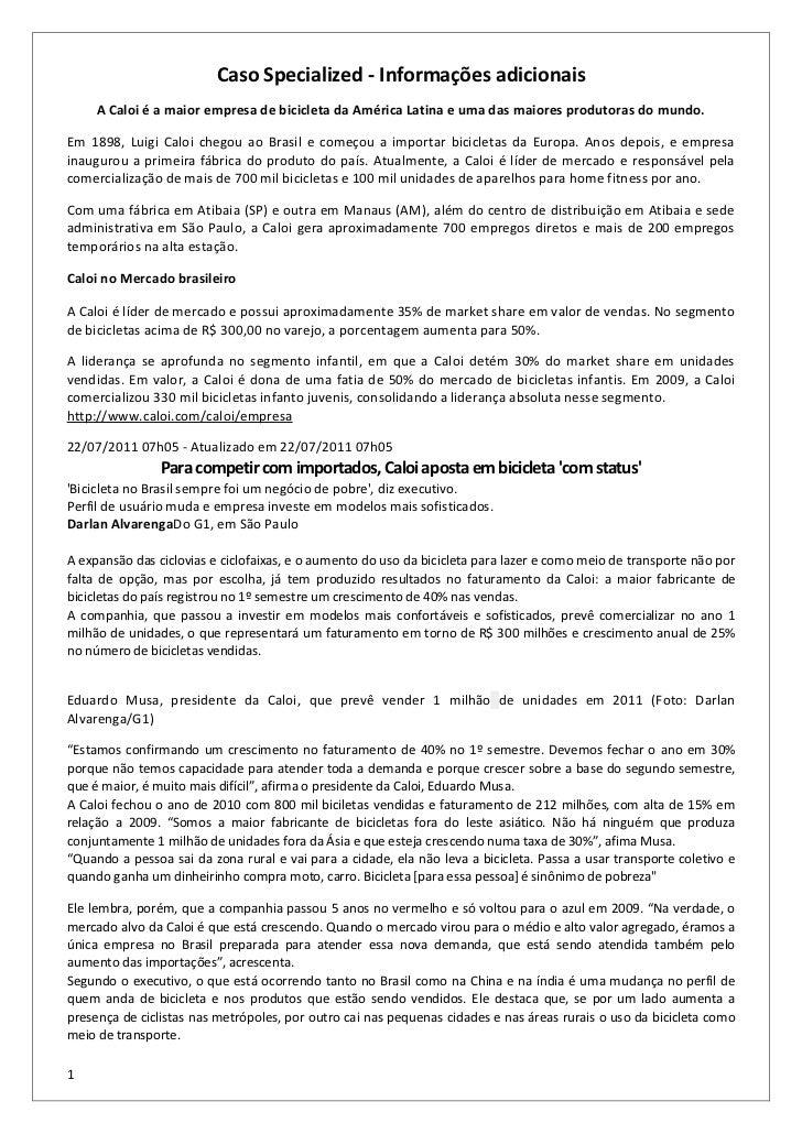 Caso Specialized - Informações adicionais     A Caloi é a maior empresa de bicicleta da América Latina e uma das maiores p...