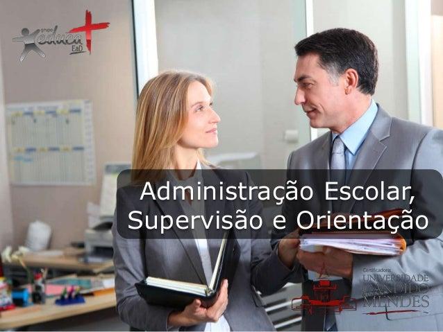 Administração Escolar, Supervisão e Orientação