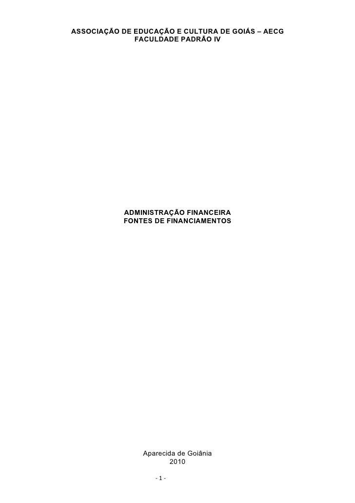 ASSOCIAÇÃO DE EDUCAÇÃO E CULTURA DE GOIÁS – AECG               FACULDADE PADRÃO IV                ADMINISTRAÇÃO FINANCEIRA...
