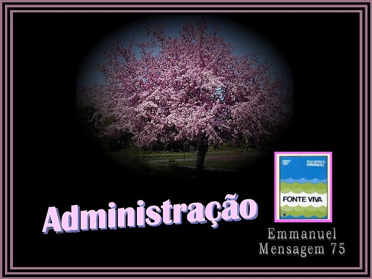 Administração  Emmanuel  Mensagem 75