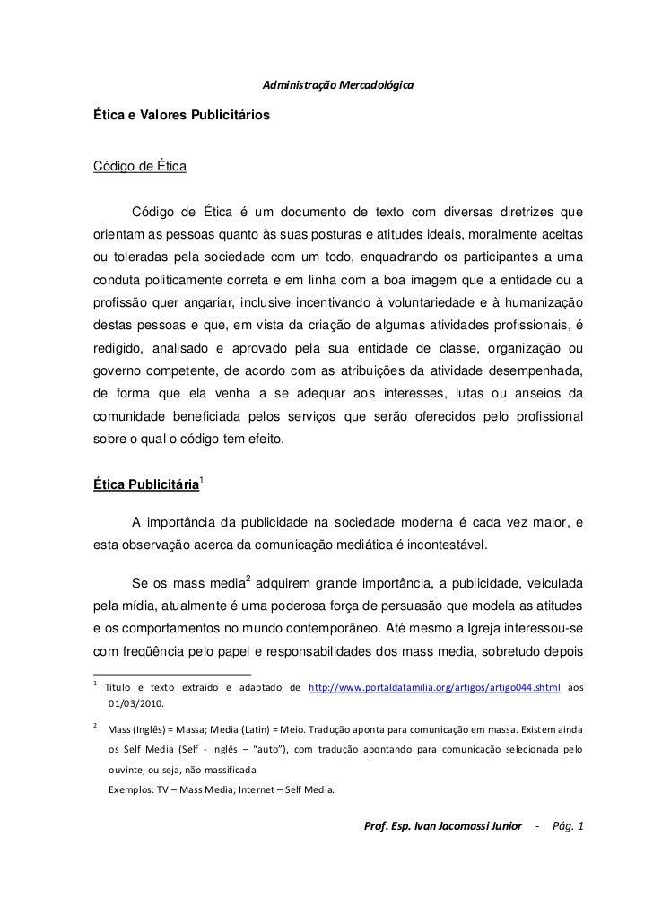 Administração MercadológicaÉtica e Valores PublicitáriosCódigo de Ética         Código de Ética é um documento de texto co...
