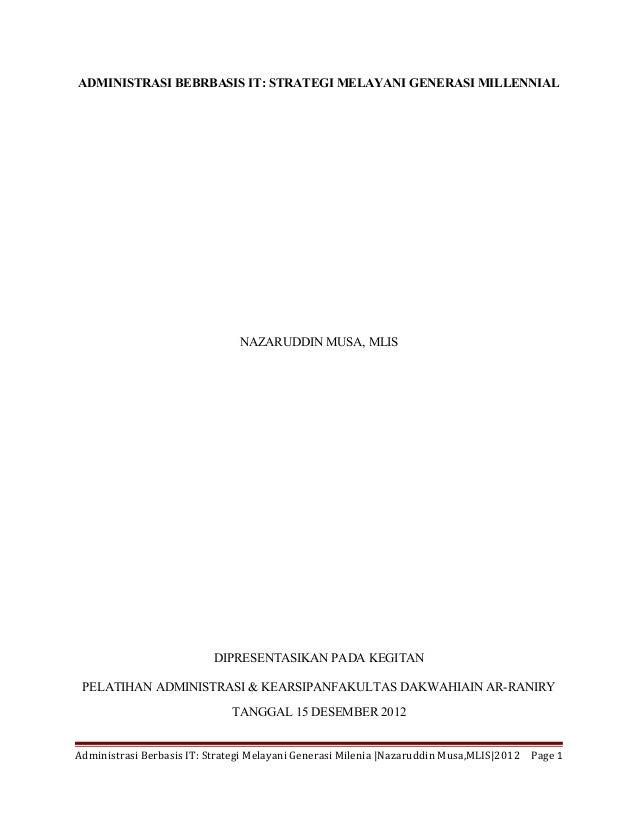 ADMINISTRASI BEBRBASIS IT: STRATEGI MELAYANI GENERASI MILLENNIAL                                NAZARUDDIN MUSA, MLIS     ...