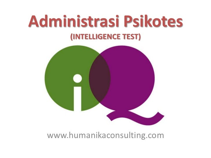 Administrasi Psikotes       (INTELLIGENCE TEST)  www.humanikaconsulting.com